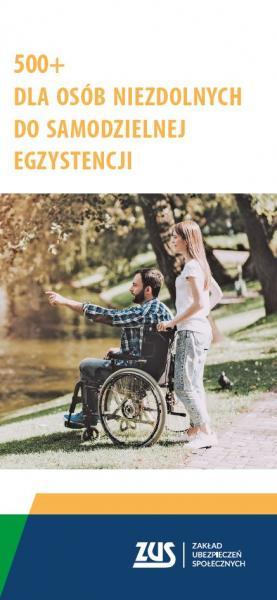Świadczenie 500+ dla osób niezdolnych do samodzielnej egzystencji wypłacane przez ZUS