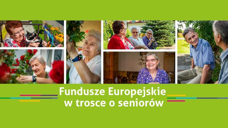 KAMPANIA   PROMOCYJNA  -  FUNDUSZE   EUROPEJSKIE  W  TROSCE   O   SENIORÓW