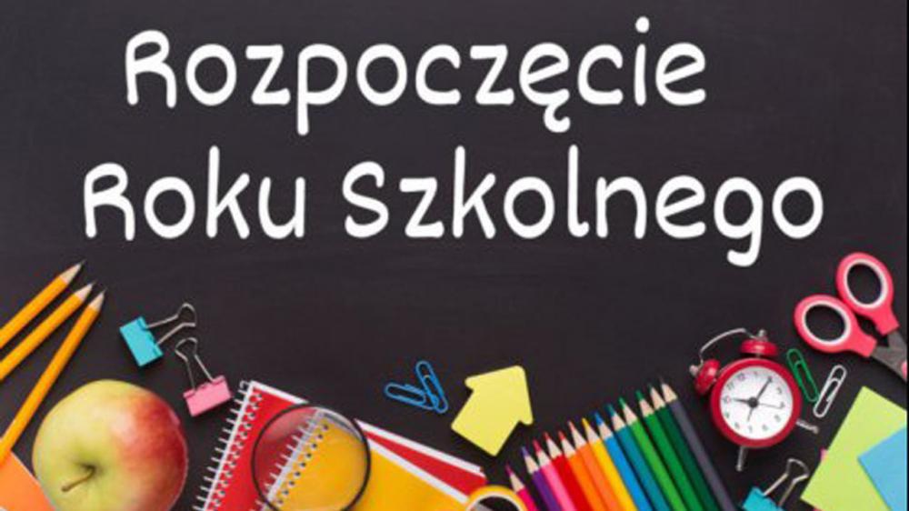 Plakat z  przyborami szkonymi i napisem rozpoczęcie roku szkolnego