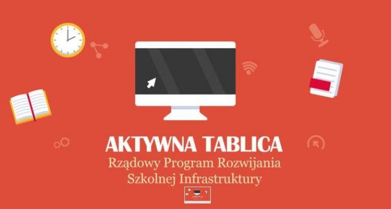 Rządowy program rozwijania infrastruktury oraz kompetencji uczniów i nauczycieli w zakresie technologii informacyjno-komunikacyjnych na lata 2017-2019 - Aktywna tablica